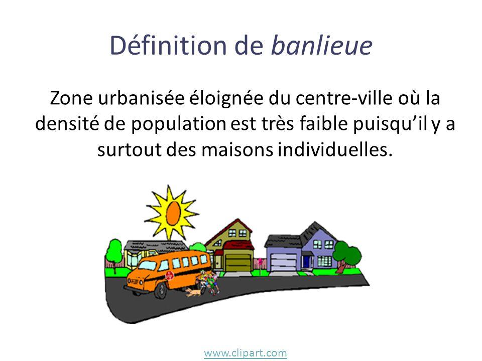 Zone urbanisée éloignée du centre-ville où la densité de population est très faible puisqu'il y a surtout des maisons individuelles. Définition de ban