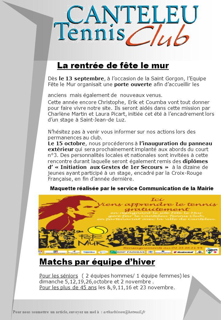 La rentrée de fête le mur Pour nous soumettre un article, envoyez un mel à : arthurbisson@hotmail.fr Matchs par équipe d'hiver Pour les séniors ( 2 éq
