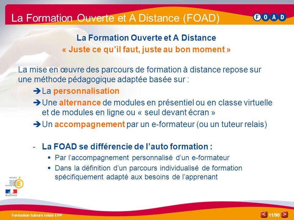 /90 Formation tuteurs relais EPP 11 La Formation Ouverte et A Distance « Juste ce qu'il faut, juste au bon moment » La mise en œuvre des parcours de f