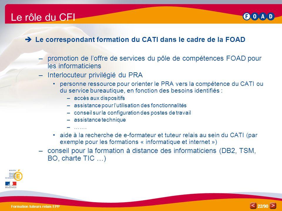 /90 Formation tuteurs relais EPP 22  Le correspondant formation du CATI dans le cadre de la FOAD –promotion de l'offre de services du pôle de compéte