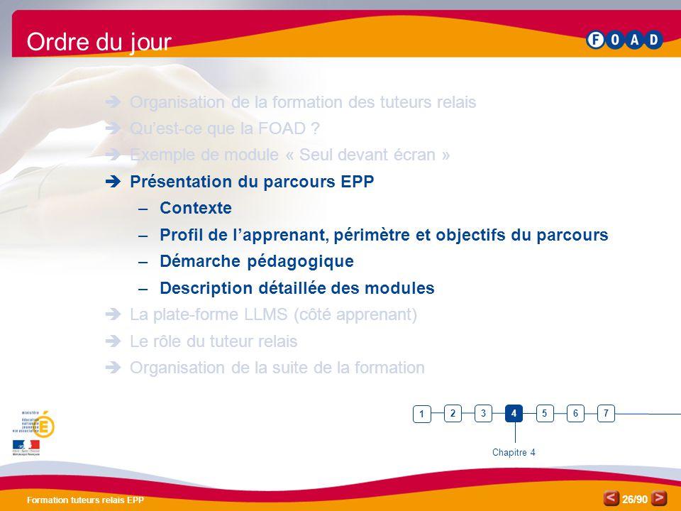 /90 Formation tuteurs relais EPP 26 Ordre du jour  Organisation de la formation des tuteurs relais  Qu'est-ce que la FOAD ?  Exemple de module « Se