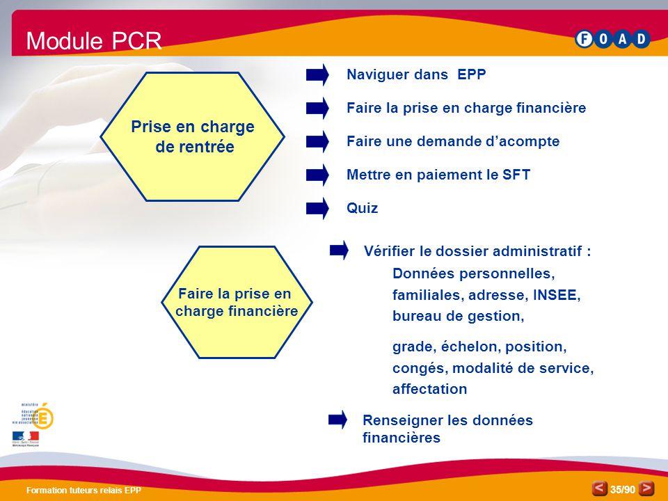 /90 Formation tuteurs relais EPP 35 Naviguer dans EPP Faire une demande d'acompte Mettre en paiement le SFT Faire la prise en charge financière Prise