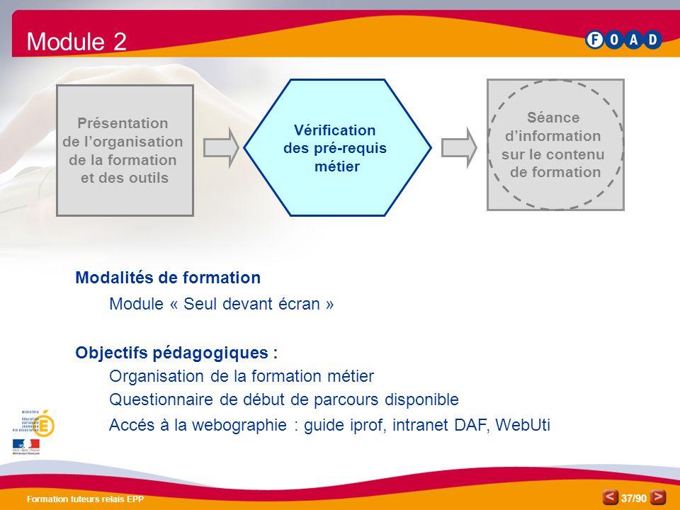 /90 Formation tuteurs relais EPP 37 Vérification des pré-requis métier Séance d'information sur le contenu de formation Présentation de l'organisation