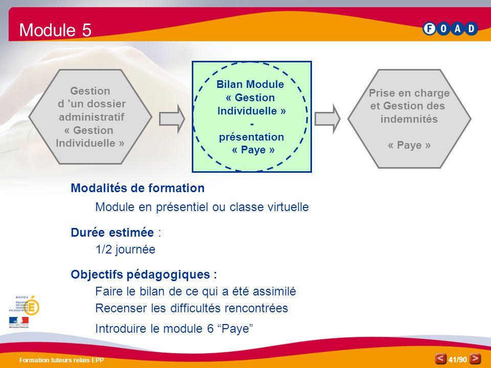 /90 Formation tuteurs relais EPP 41 Modalités de formation Module en présentiel ou classe virtuelle Durée estimée : 1/2 journée Objectifs pédagogiques