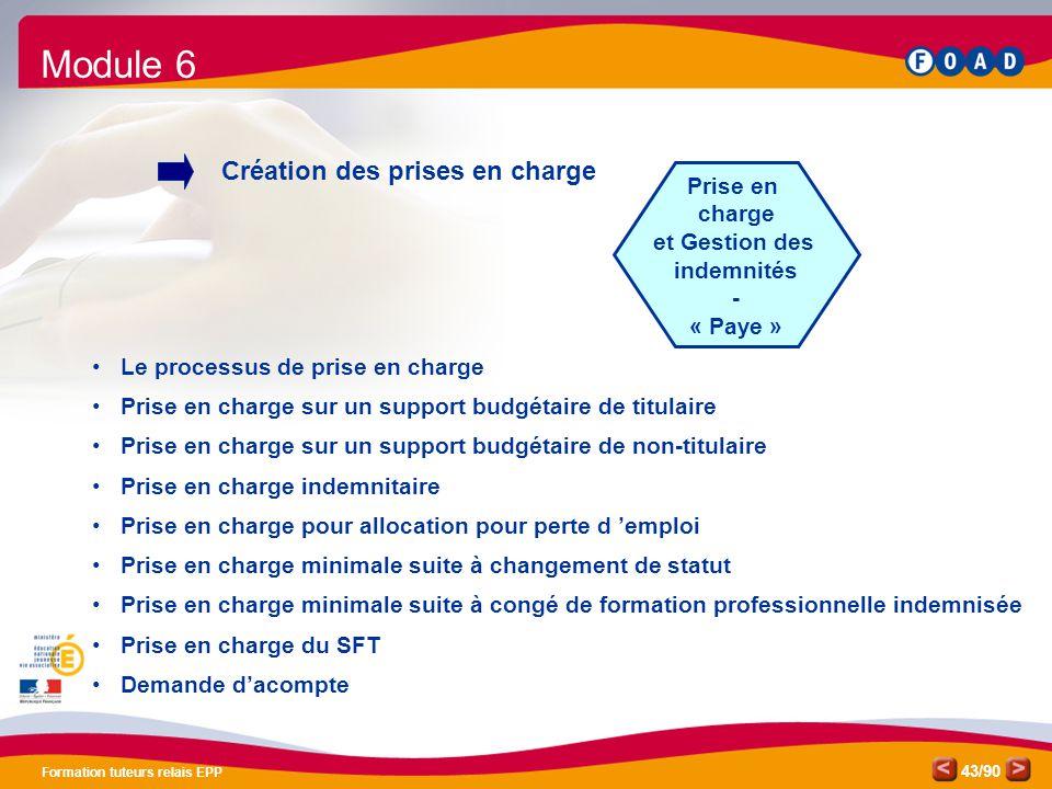 /90 Formation tuteurs relais EPP 43 Prise en charge et Gestion des indemnités - « Paye » Création des prises en charge • Le processus de prise en char