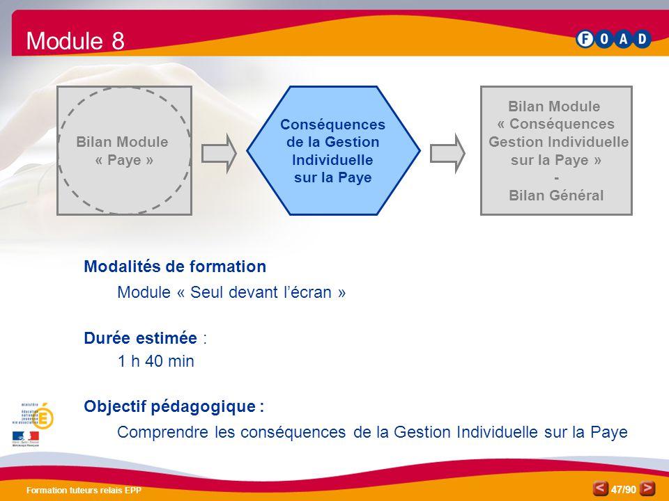/90 Formation tuteurs relais EPP 47 Bilan Module « Paye » Bilan Module « Conséquences Gestion Individuelle sur la Paye » - Bilan Général Conséquences