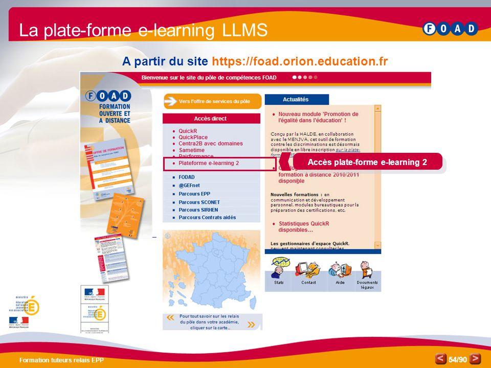 /90 Formation tuteurs relais EPP 54 A partir du site https://foad.orion.education.fr La plate-forme e-learning LLMS Accès plate-forme e-learning 2