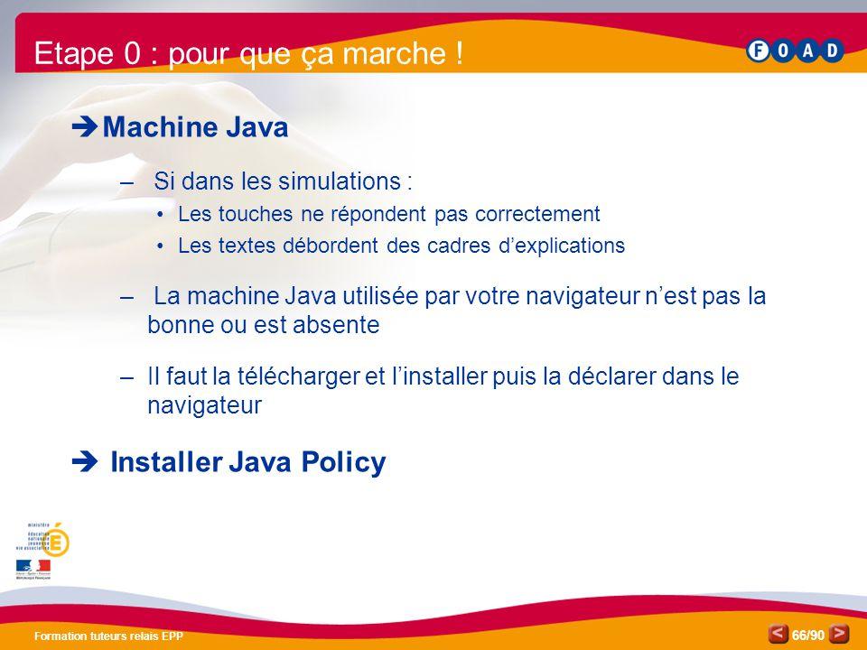 /90 Formation tuteurs relais EPP 66  Machine Java – Si dans les simulations : •Les touches ne répondent pas correctement •Les textes débordent des ca