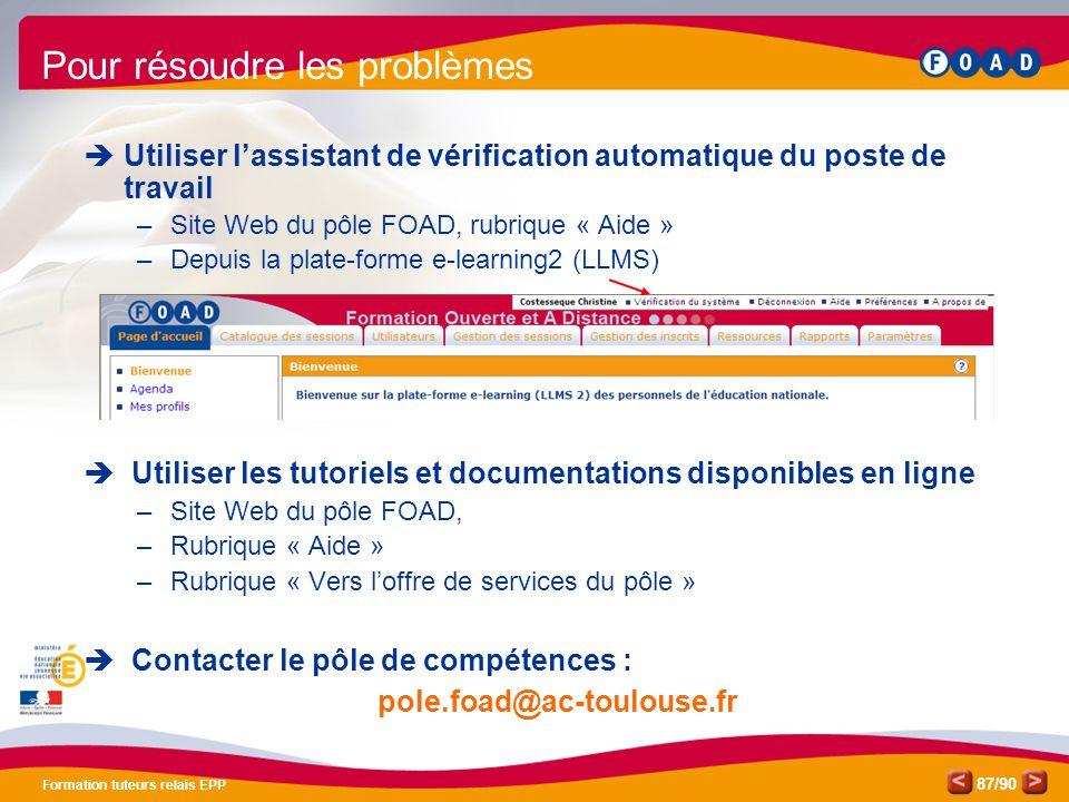 /90 Formation tuteurs relais EPP 87  Utiliser l'assistant de vérification automatique du poste de travail –Site Web du pôle FOAD, rubrique « Aide » –