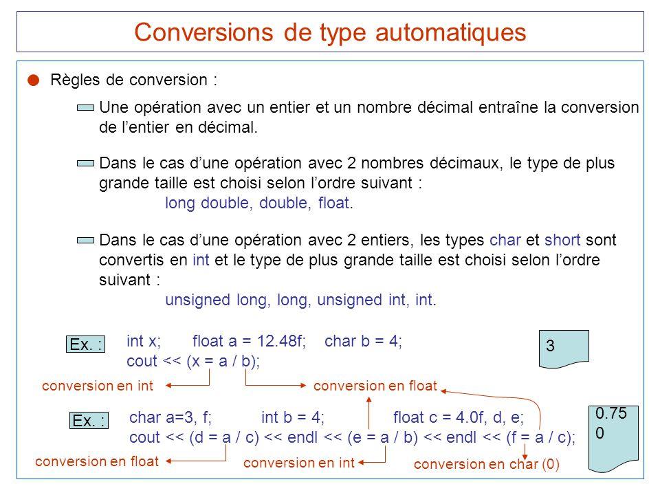 37 Conversions de type automatiques Règles de conversion : Une opération avec un entier et un nombre décimal entraîne la conversion de l'entier en déc