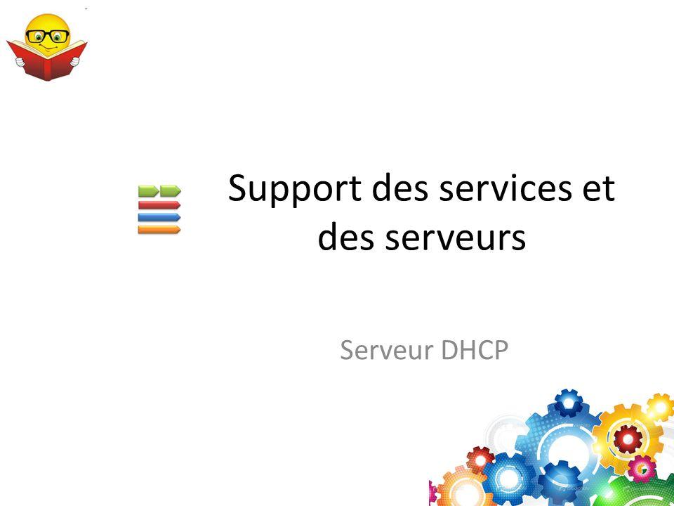 Support des services et des serveurs Serveur DHCP