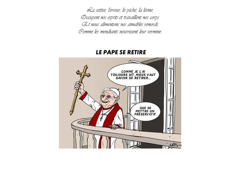 Charles Baudelaire Les fleurs du mal -- Au lecteur (Récitant: Michel Piccoli) Le pape démissionne Par Nanou et Stan