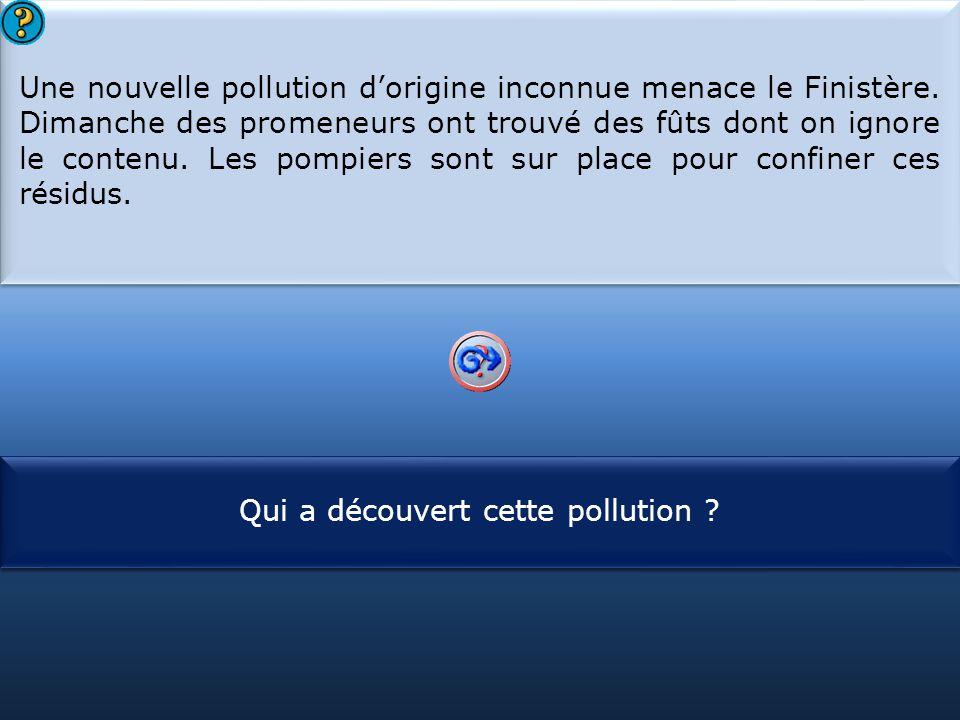 S1 Une nouvelle pollution d'origine inconnue menace le Finistère. Dimanche des promeneurs ont trouvé des fûts dont on ignore le contenu. Les pompiers