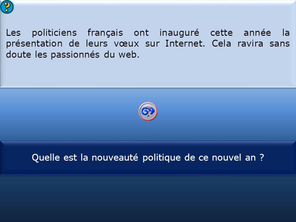 S1 Les politiciens français ont inauguré cette année la présentation de leurs vœux sur Internet. Cela ravira sans doute les passionnés du web. Les pol