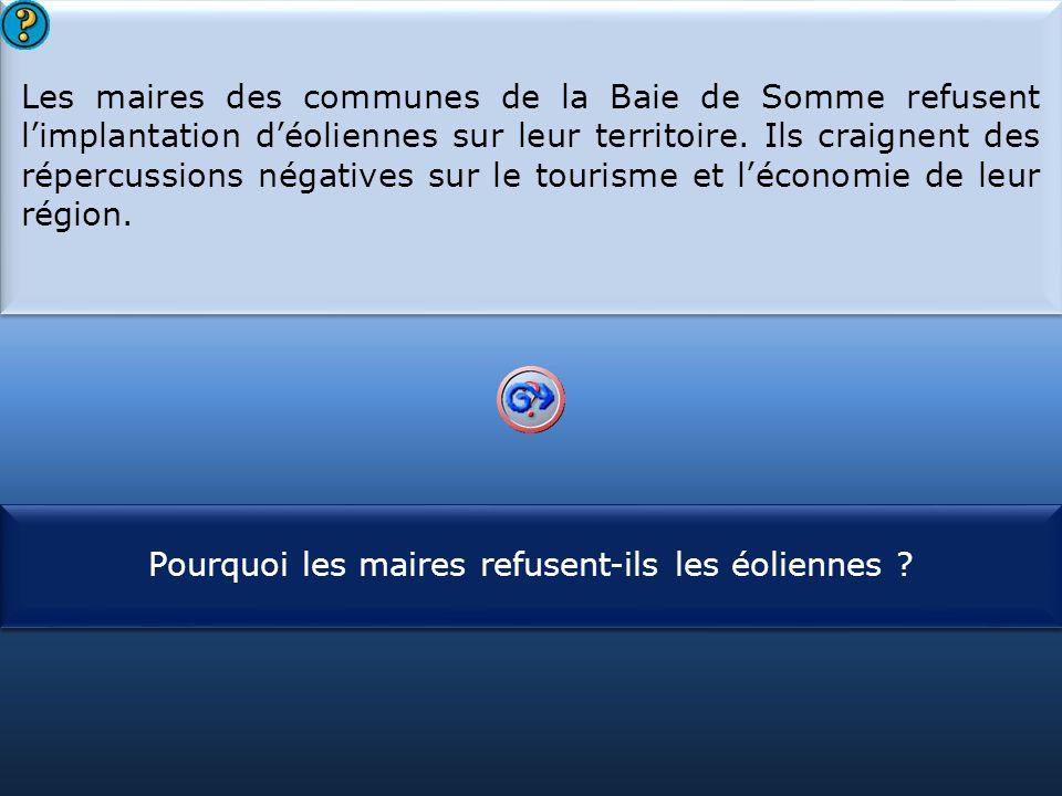 S1 Les maires des communes de la Baie de Somme refusent l'implantation d'éoliennes sur leur territoire. Ils craignent des répercussions négatives sur