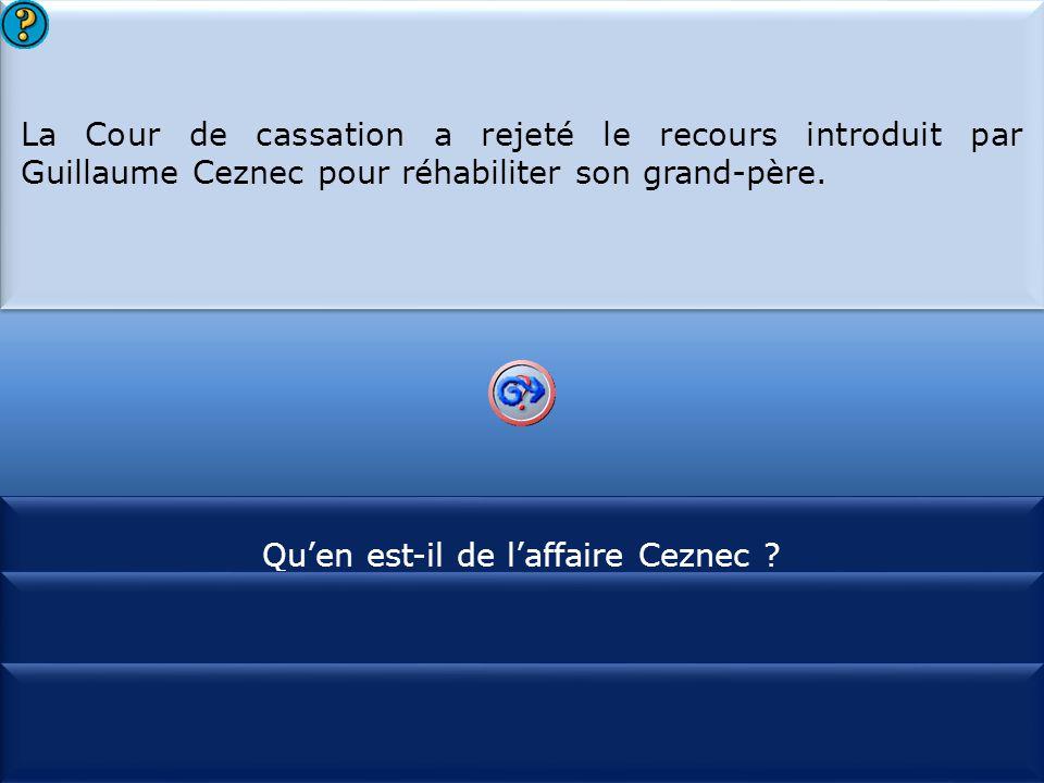 S1 La Cour de cassation a rejeté le recours introduit par Guillaume Ceznec pour réhabiliter son grand-père. La Cour de cassation a rejeté le recours i