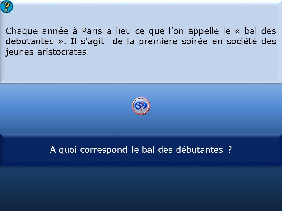 S1 Chaque année à Paris a lieu ce que l'on appelle le « bal des débutantes ». Il s'agit de la première soirée en société des jeunes aristocrates. Chaq
