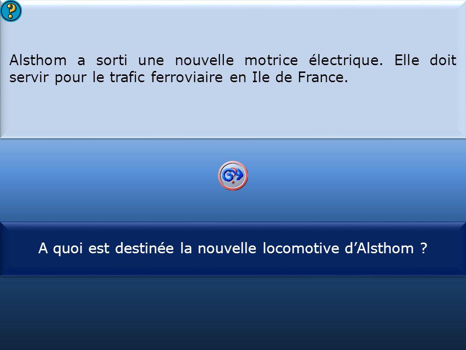 S1 Alsthom a sorti une nouvelle motrice électrique. Elle doit servir pour le trafic ferroviaire en Ile de France. Alsthom a sorti une nouvelle motrice