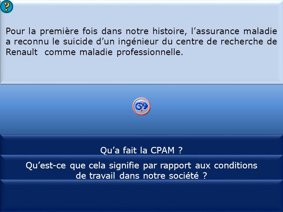 S1 Pour la première fois dans notre histoire, l'assurance maladie a reconnu le suicide d'un ingénieur du centre de recherche de Renault comme maladie professionnelle.