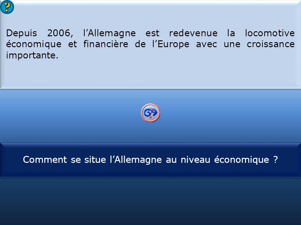 S1 Depuis 2006, l'Allemagne est redevenue la locomotive économique et financière de l'Europe avec une croissance importante.