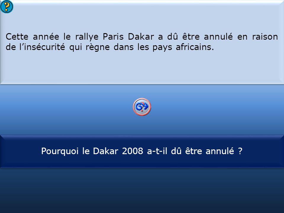 S1 Cette année le rallye Paris Dakar a dû être annulé en raison de l'insécurité qui règne dans les pays africains. Cette année le rallye Paris Dakar a