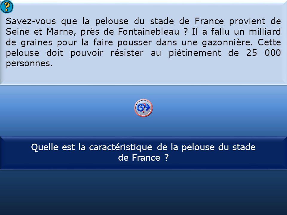 S1 Savez-vous que la pelouse du stade de France provient de Seine et Marne, près de Fontainebleau ? Il a fallu un milliard de graines pour la faire po