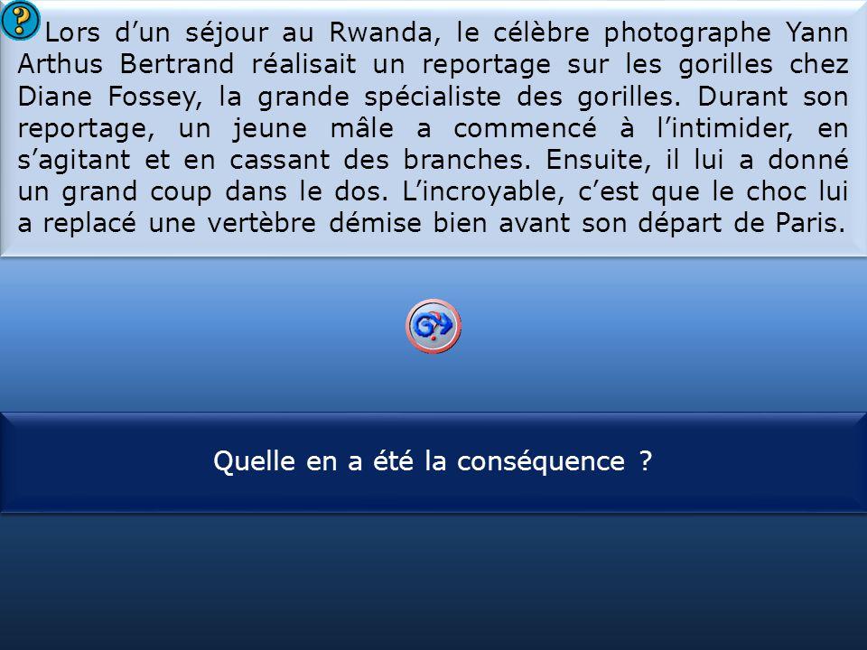 S1 Lors d'un séjour au Rwanda, le célèbre photographe Yann Arthus Bertrand réalisait un reportage sur les gorilles chez Diane Fossey, la grande spécialiste des gorilles.