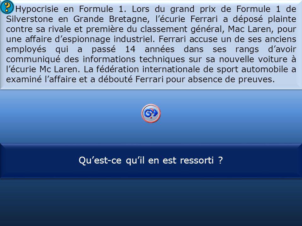 S1 Hypocrisie en Formule 1. Lors du grand prix de Formule 1 de Silverstone en Grande Bretagne, l'écurie Ferrari a déposé plainte contre sa rivale et p
