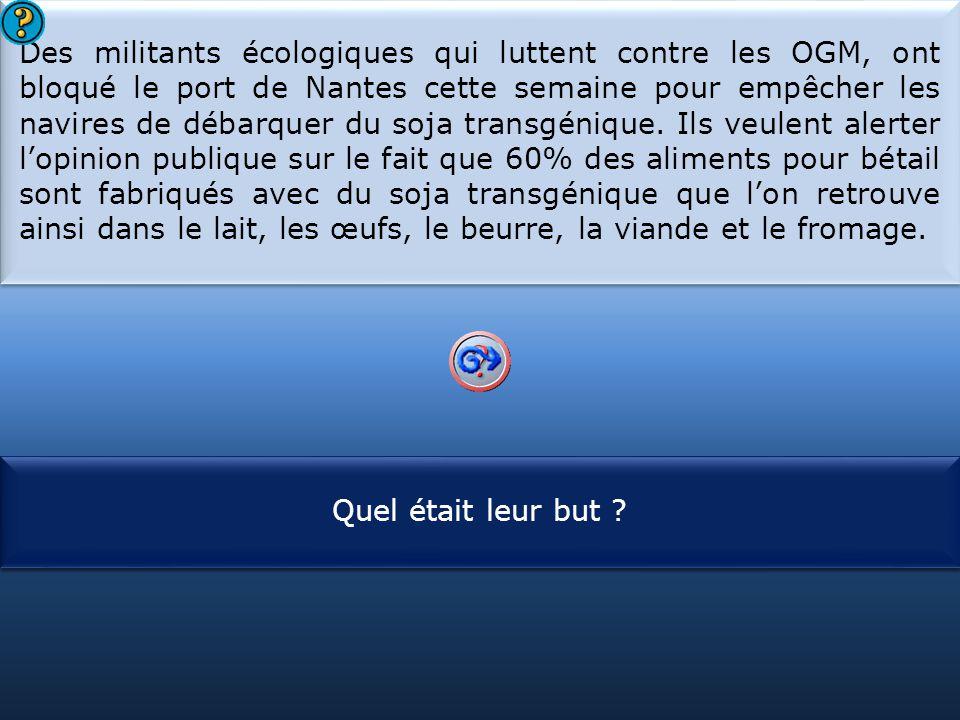 S1 Des militants écologiques qui luttent contre les OGM, ont bloqué le port de Nantes cette semaine pour empêcher les navires de débarquer du soja transgénique.