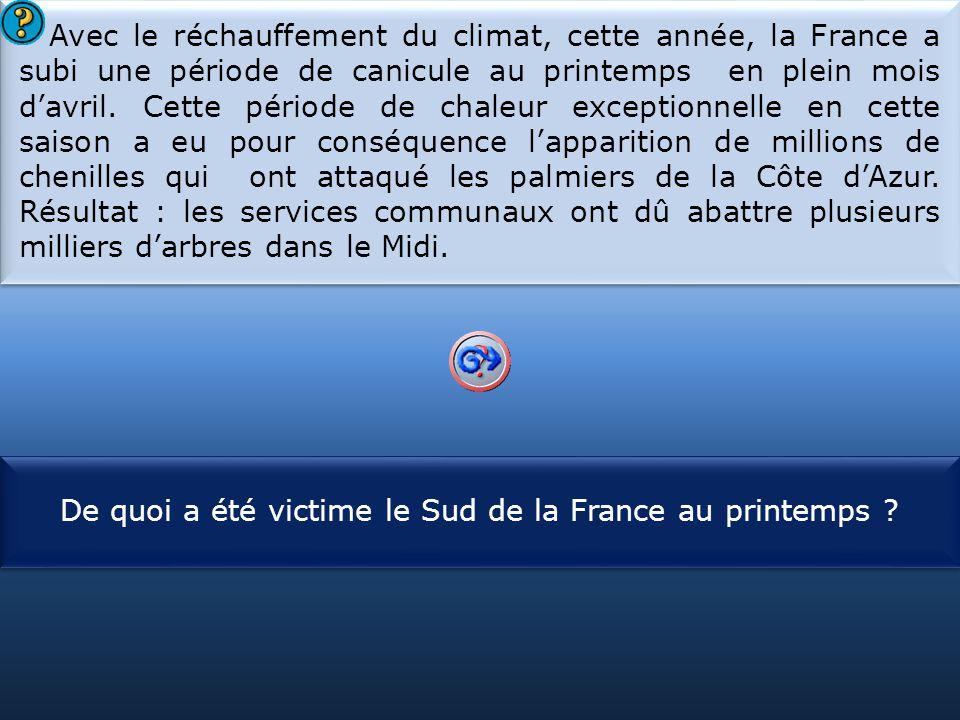 S1 Avec le réchauffement du climat, cette année, la France a subi une période de canicule au printemps en plein mois d'avril. Cette période de chaleur