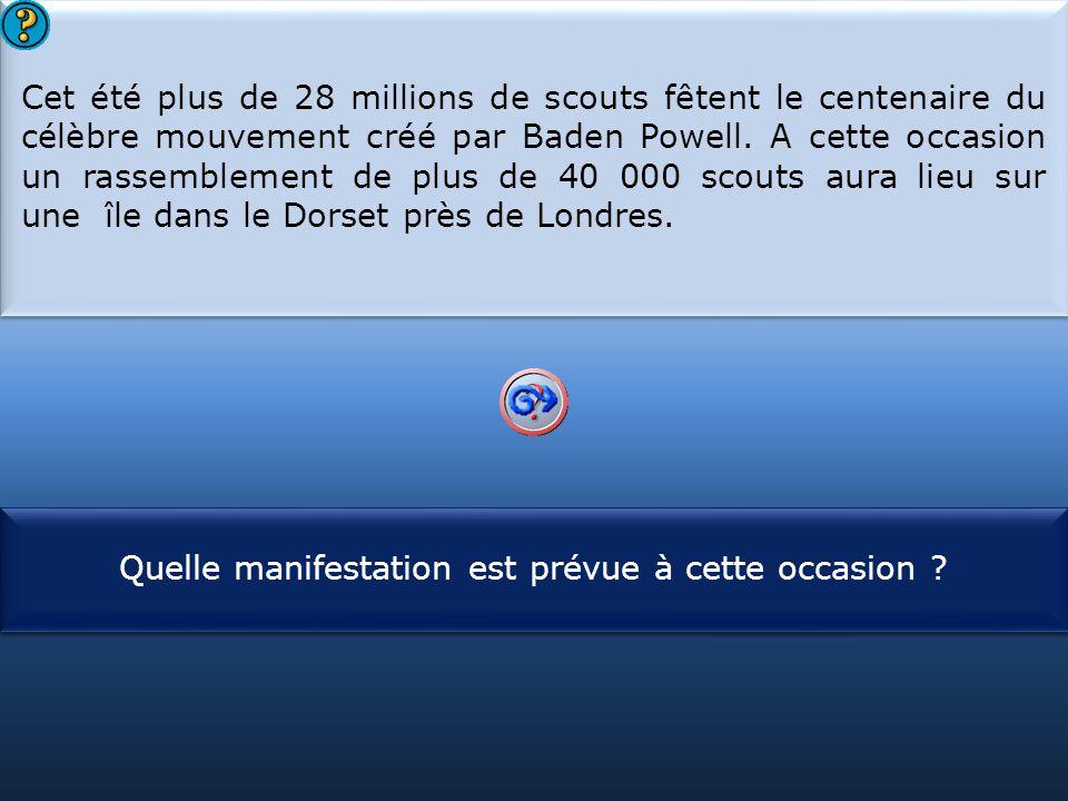 S1 Cet été plus de 28 millions de scouts fêtent le centenaire du célèbre mouvement créé par Baden Powell. A cette occasion un rassemblement de plus de