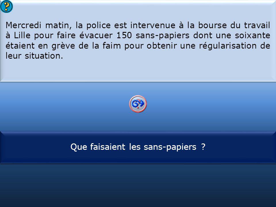S1 Mercredi matin, la police est intervenue à la bourse du travail à Lille pour faire évacuer 150 sans-papiers dont une soixante étaient en grève de l