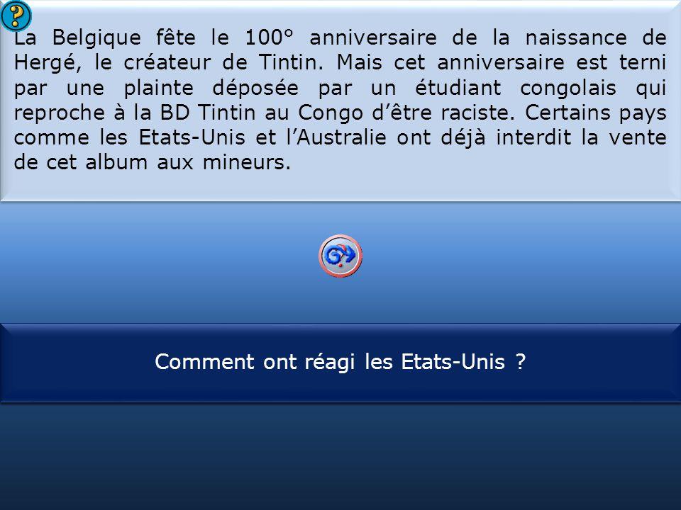 S1 La Belgique fête le 100° anniversaire de la naissance de Hergé, le créateur de Tintin. Mais cet anniversaire est terni par une plainte déposée par