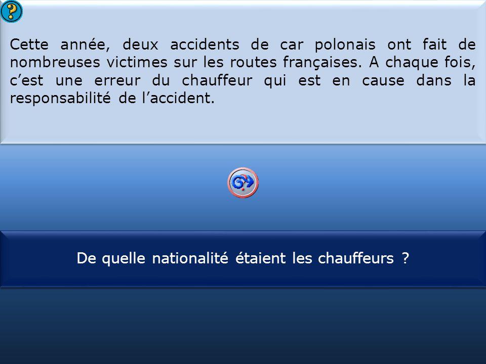S1 Cette année, deux accidents de car polonais ont fait de nombreuses victimes sur les routes françaises. A chaque fois, c'est une erreur du chauffeur