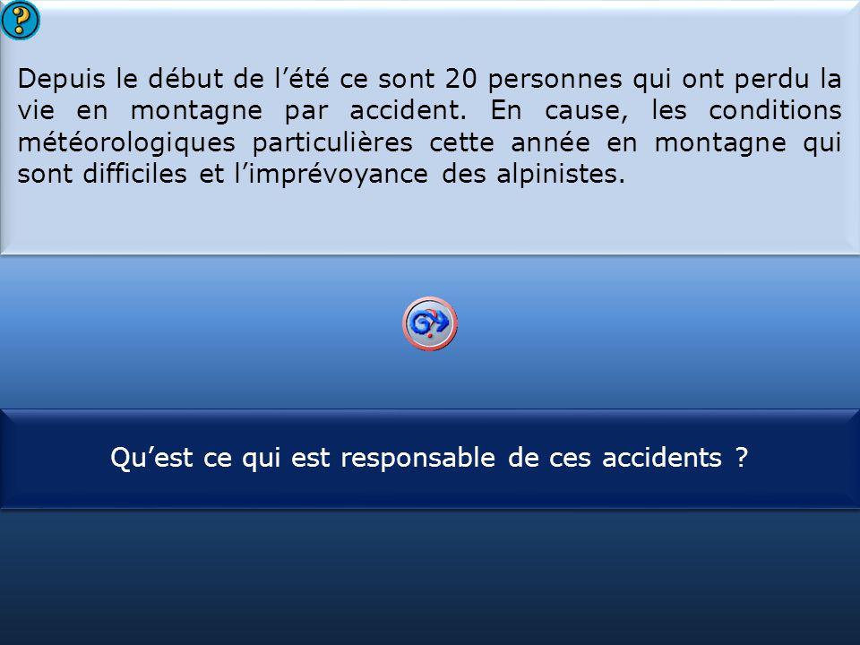 S1 Depuis le début de l'été ce sont 20 personnes qui ont perdu la vie en montagne par accident. En cause, les conditions météorologiques particulières