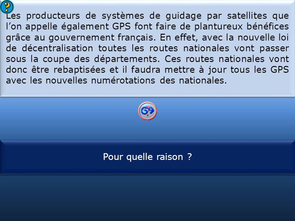 S1 Les producteurs de systèmes de guidage par satellites que l'on appelle également GPS font faire de plantureux bénéfices grâce au gouvernement français.