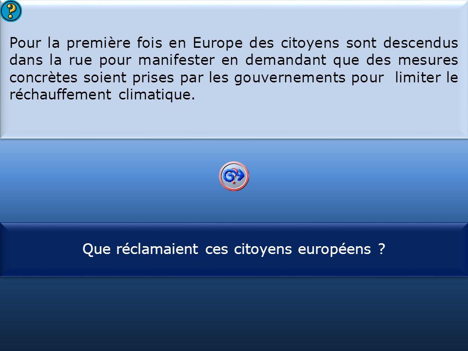S1 Pour la première fois en Europe des citoyens sont descendus dans la rue pour manifester en demandant que des mesures concrètes soient prises par le