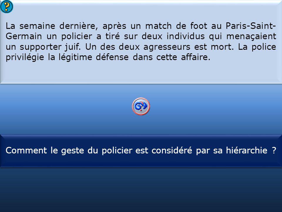 S1 La semaine dernière, après un match de foot au Paris-Saint- Germain un policier a tiré sur deux individus qui menaçaient un supporter juif. Un des
