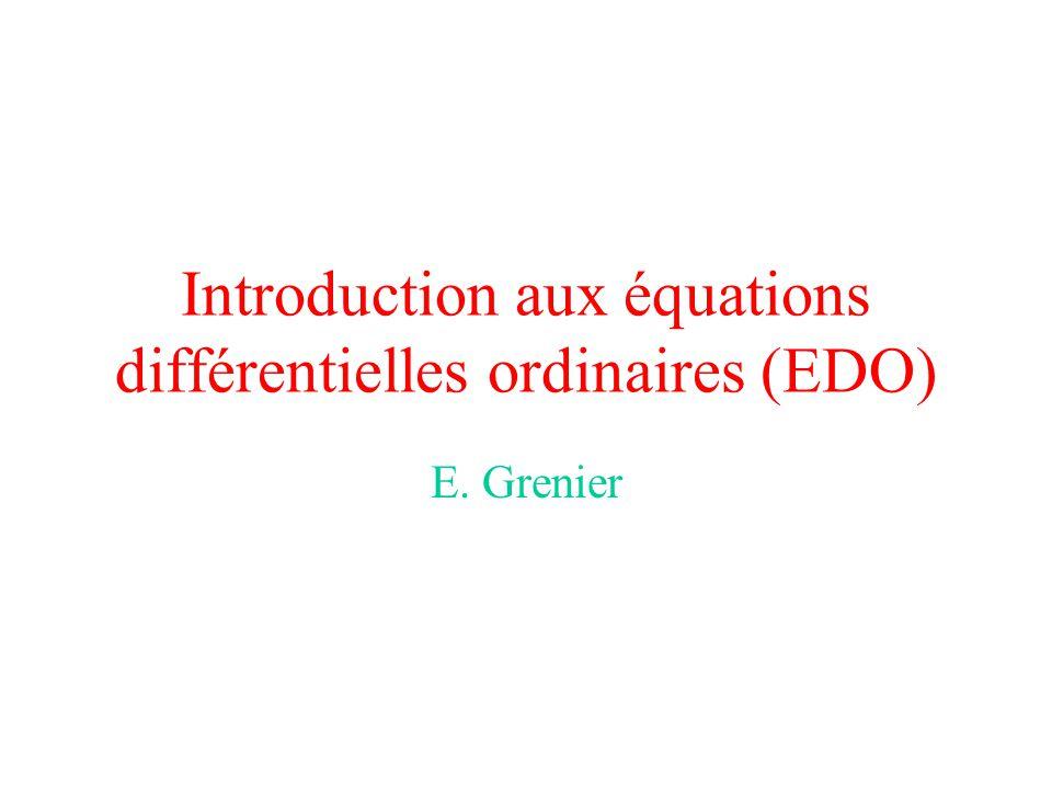 Introduction aux équations différentielles ordinaires (EDO) E. Grenier