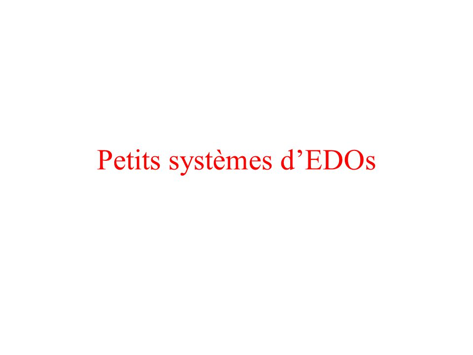 Petits systèmes d'EDOs