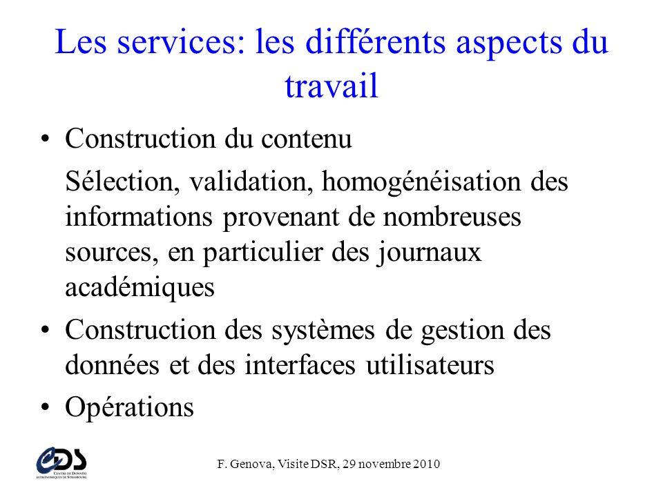 F. Genova, Visite DSR, 29 novembre 2010 Les services: les différents aspects du travail •Construction du contenu Sélection, validation, homogénéisatio