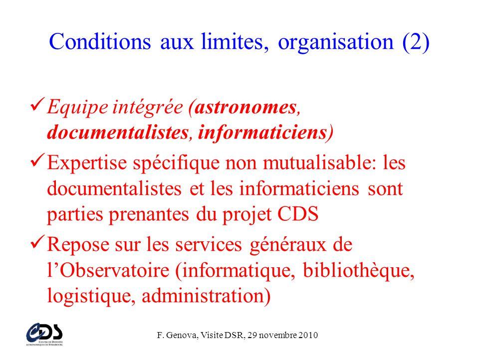 F. Genova, Visite DSR, 29 novembre 2010 Conditions aux limites, organisation (2)  Equipe intégrée (astronomes, documentalistes, informaticiens)  Exp
