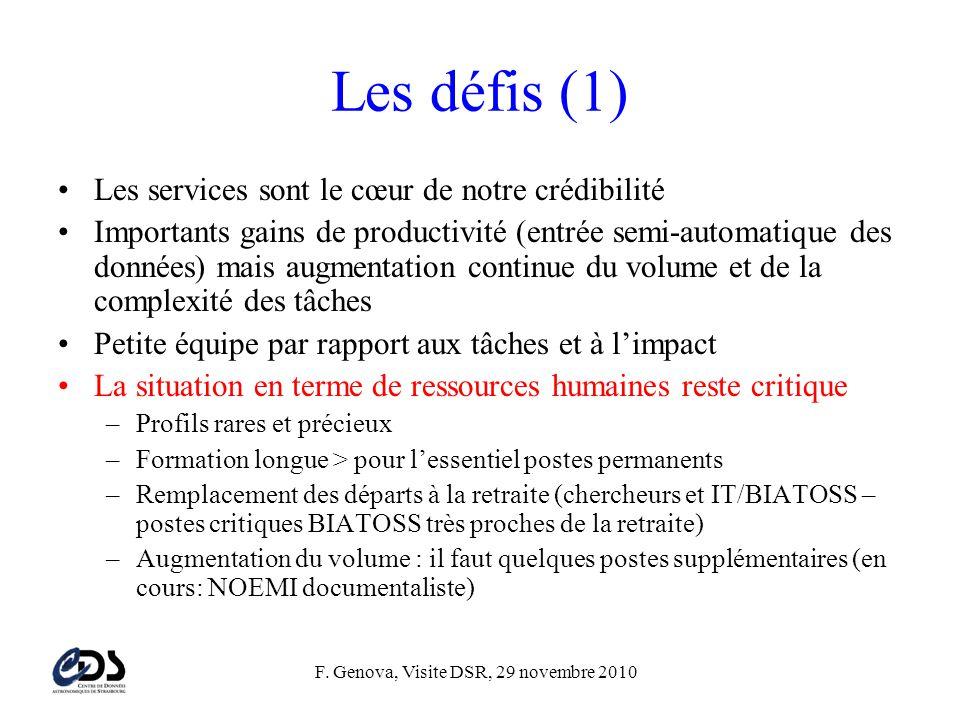 F. Genova, Visite DSR, 29 novembre 2010 Les défis (1) •Les services sont le cœur de notre crédibilité •Importants gains de productivité (entrée semi-a