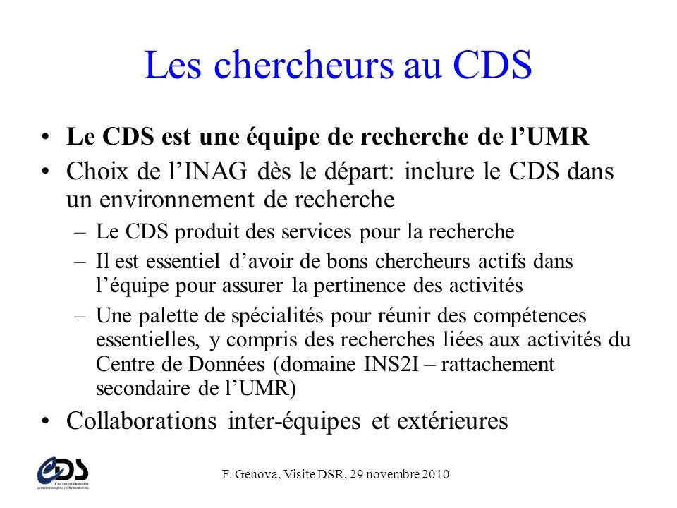 F. Genova, Visite DSR, 29 novembre 2010 Les chercheurs au CDS •Le CDS est une équipe de recherche de l'UMR •Choix de l'INAG dès le départ: inclure le
