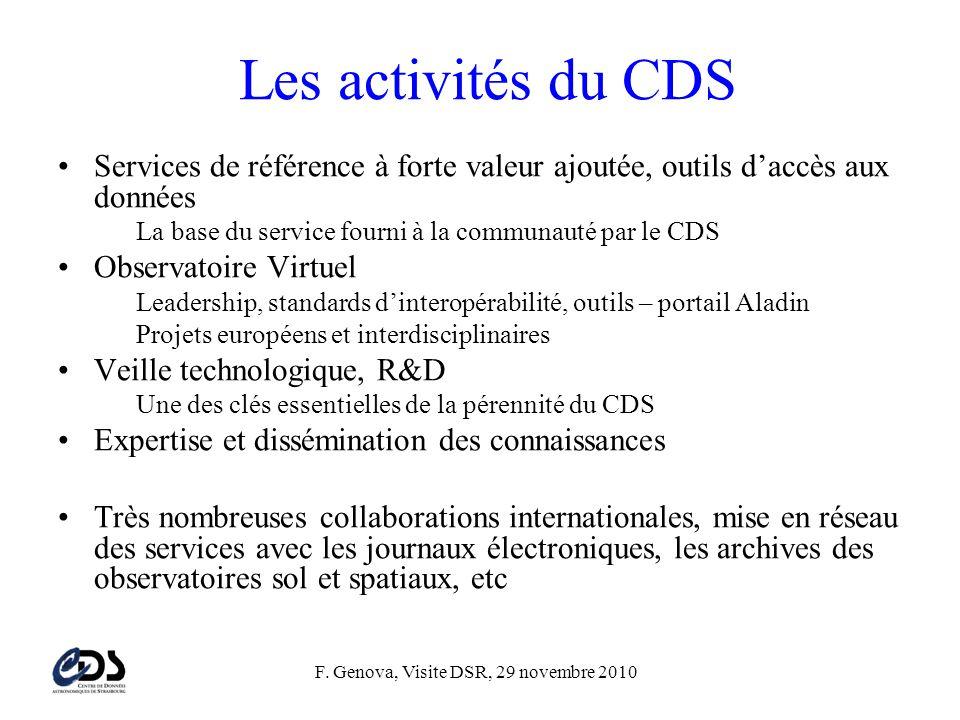 F. Genova, Visite DSR, 29 novembre 2010 Les activités du CDS •Services de référence à forte valeur ajoutée, outils d'accès aux données La base du serv