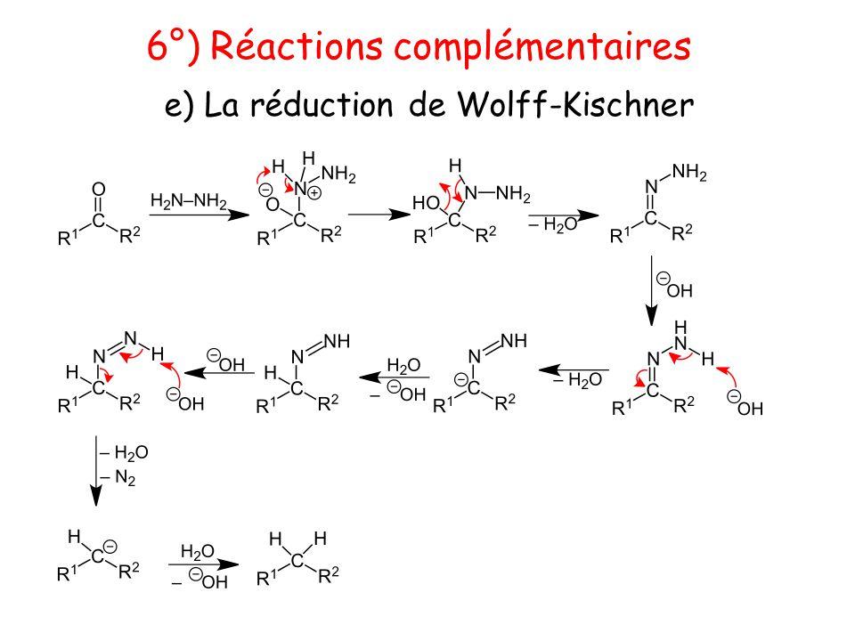 6°) Réactions complémentaires e) La réduction de Wolff-Kischner