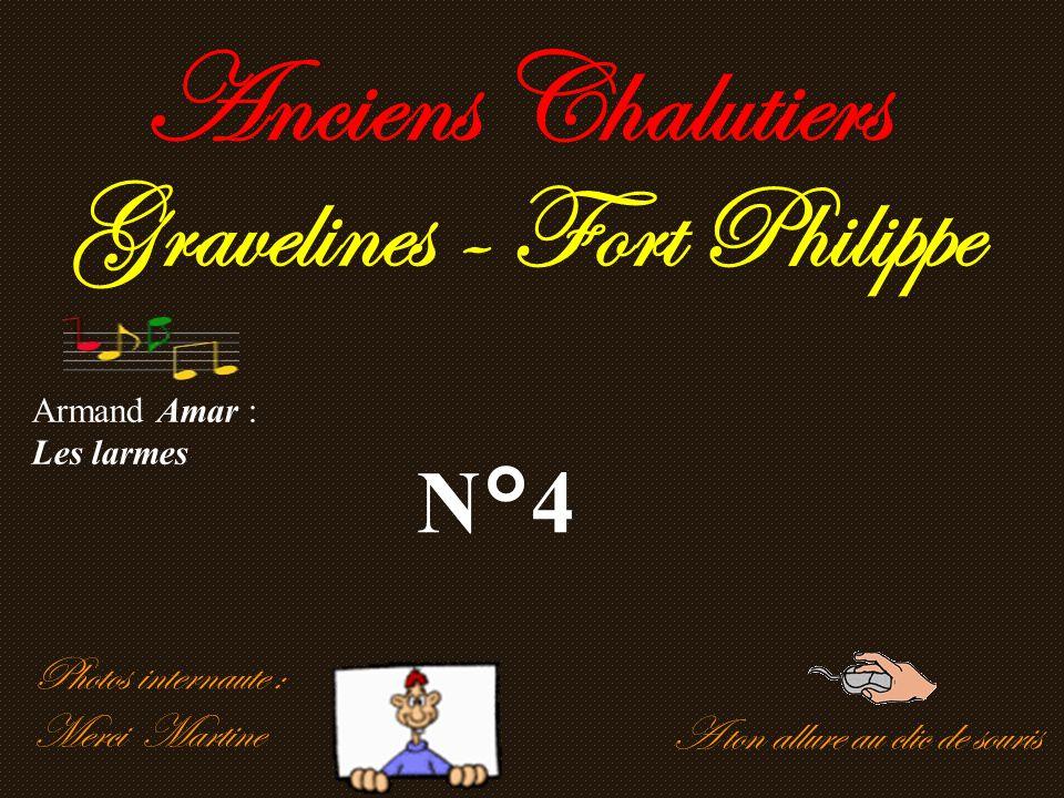 A ton allure au clic de souris Anciens Chalutiers Gravelines - Fort Philippe N°4 Photos internaute : Merci Martine Armand Amar : Les larmes