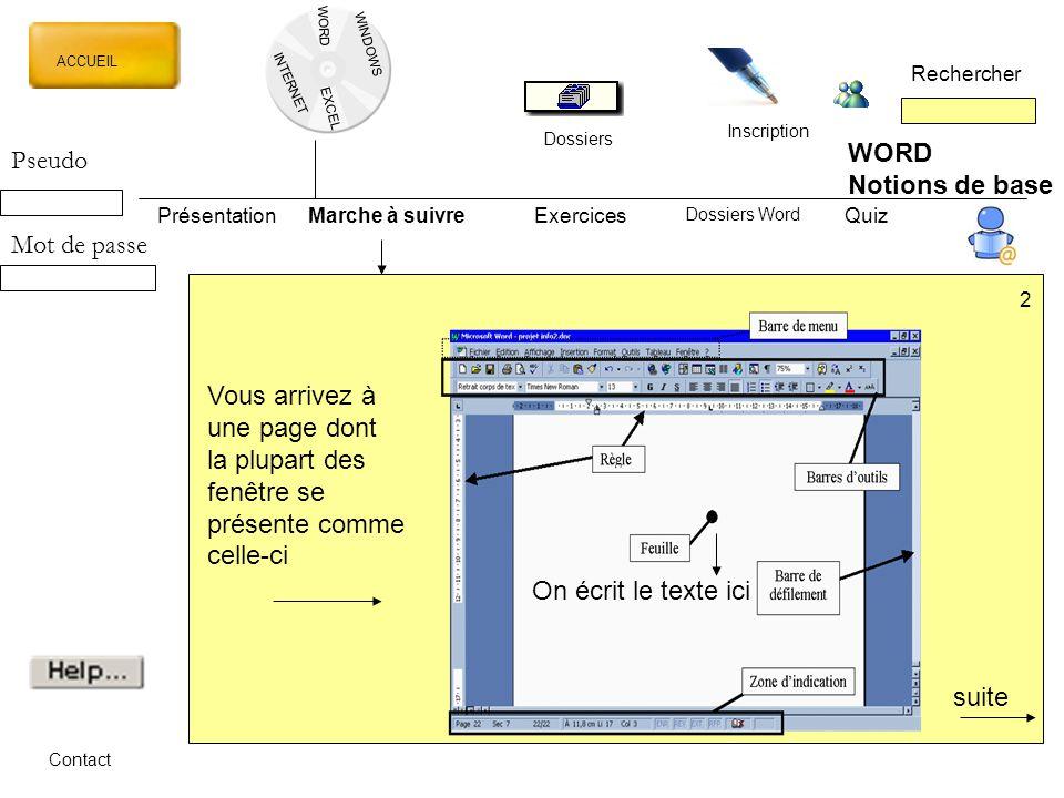 WORD INTERNET EXCEL ACCUEIL Rechercher Dossiers Inscription WINDOWS WORD Notions de base PrésentationMarche à suivreExercices --- Quiz Dossiers Word C