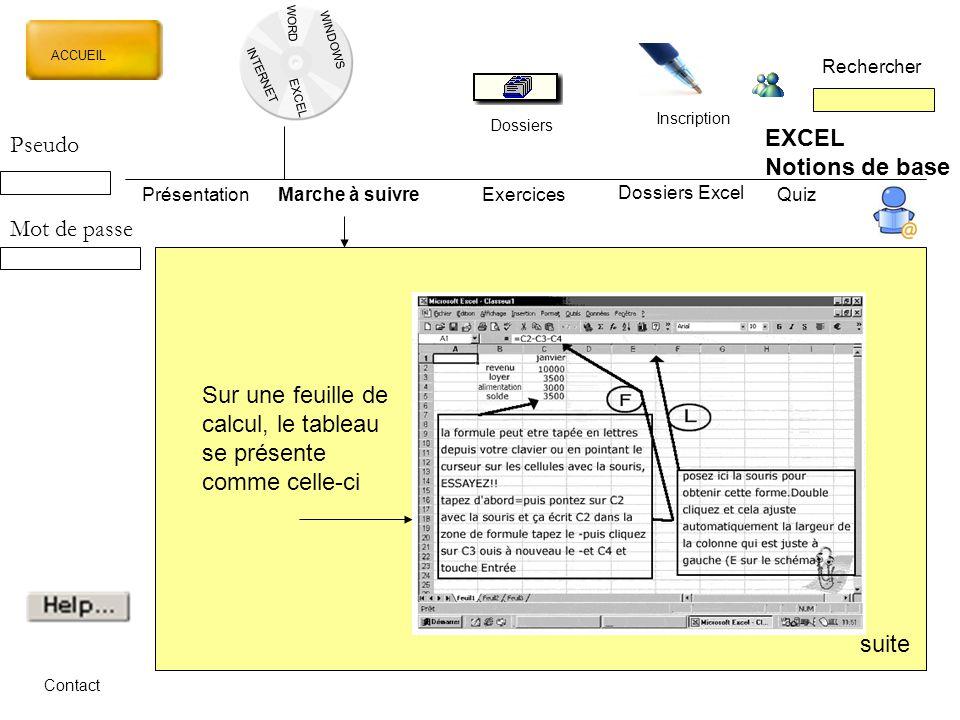 WORD INTERNET EXCEL ACCUEIL Rechercher Dossiers Inscription WINDOWS EXCEL Notions de base PrésentationMarche à suivreExercicesQuiz Dossiers Excel Cont