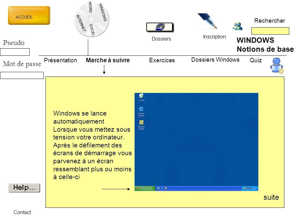 WORD INTERNET EXCEL ACCUEIL Rechercher Dossiers Inscription WINDOWS Notions de base PrésentationMarche à suivreExercicesQuiz Dossiers Windows Contact